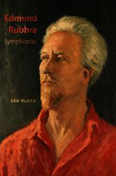 Edmund Rubbra: Symphonist by Leo Black