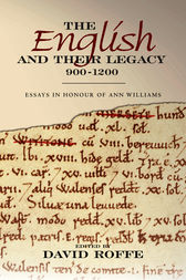 The English and their Legacy, 900-1200 by David Roffe