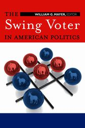 The Swing Voter in American Politics by William G. Mayer