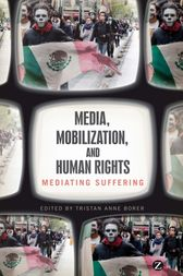 Media, Mobilization, and Human Rights by Tristan Anne Borer