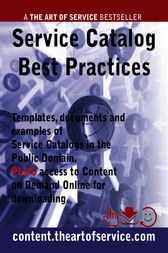 Service Catalog Best Practices - Templates, Documents and Examples of Service Catalogs in the Public Domain. PLUS access to content.theartofservice.com for downloading. by Alana Scheikowski