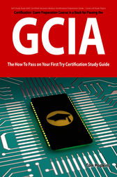 GIAC Certified Intrusion Analyst Certification (GCIA) Exam Preparation Course in a Book for Passing the GCIA Exam - The How To Pass on Your First Try Certification Study Guide by Tom Hopkins