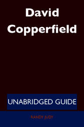 David Copperfield - Unabridged Guide by Randy Judy