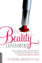 The Beauty Experiment by Phoebe Baker Hyde