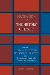 Logic: A History of its Central Concepts by Dov M. Gabbay