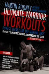 Ultimate Warrior Workouts (Training for Warriors) by Martin Rooney