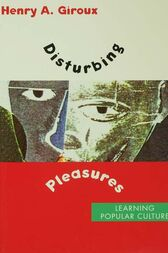 Disturbing Pleasures by Henry A. Giroux