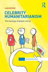 Celebrity Humanitarianism by Ilan Kapoor