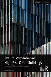 Guide To Natural Ventilation in High Rise Office Buildings by Antony Wood