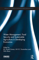 Water Management, Food Security and Sustainable Agriculture in Developing Economies by M. Dinesh Kumar