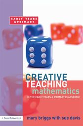 Creative Teaching: Mathematics in the Early Years and Primary Classroom