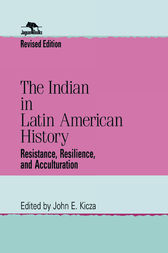 The Indian in Latin American History by John E. Kicza