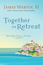 Together on Retreat by James Martin