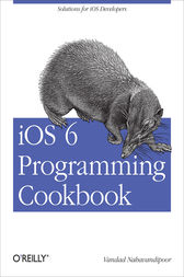 iOS 6 Programming Cookbook by Vandad Nahavandipoor