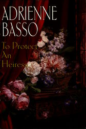 To Protect An Heiress by Adrienne Basso