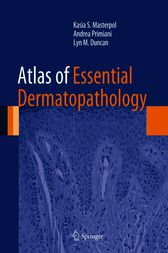 Atlas of Essential Dermatopathology by Kasia S. Masterpol
