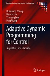 Adaptive Dynamic Programming for Control by Huaguang Zhang