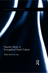 Popular Music in Evangelical Youth Culture by Stella Lau
