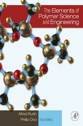 The Elements of Polymer Science and Engineering by Alfred Rudin