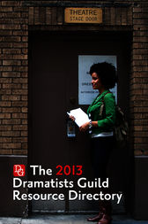 The Dramatists Guild Resource Directory 2013