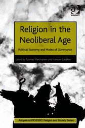 Religion in the Neoliberal Age by François Gauthier