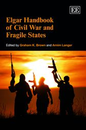 Elgar Handbook of Civil War and Fragile States by Graham K. Brown