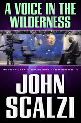 The Human Division #4: A Voice in the Wilderness by John Scalzi
