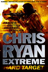 Chris Ryan Extreme: Hard Target by Chris Ryan