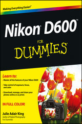 Nikon D600 For Dummies by Julie Adair King