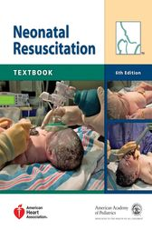 Textbook of Neonatal Resuscitation by American Academy of Pediatrics; American Heart Association