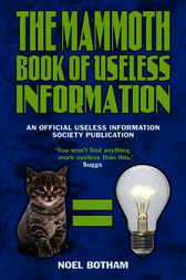 The Mammoth Book of Useless Information by Noel Botham