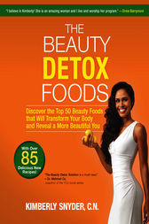 The Beauty Detox Foods by Kimberly Snyder