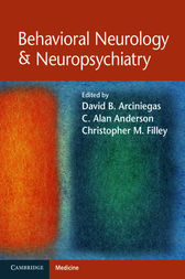Behavioral Neurology & Neuropsychiatry by David B. Arciniegas