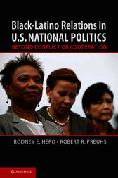 Black–Latino Relations in U.S. National Politics by Rodney E. Hero