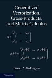 Generalized Vectorization, Cross-Products, and Matrix Calculus by Darrell A. Turkington