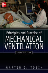 Principles And Practice of Mechanical Ventilation, Third Edition by Martin J. Tobin