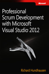 Professional Scrum Development with Microsoft Visual Studio 2012 by Richard Hundhausen