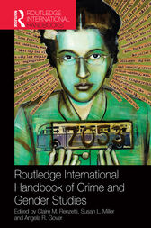 Routledge International Handbook of Crime and Gender Studies by Claire M. Renzetti