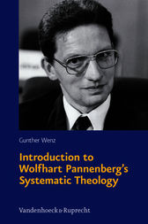Introduction to Wolfhart Pannenberg's Systematic Theology by Gunther Wenz