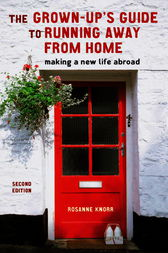 The Grown-Up's Guide to Running Away from Home, Second Edition by Rosanne Knorr