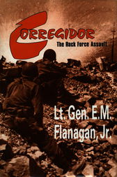 Corregidor, The Rock Force Assault, 1945 by E.M. Flanagan