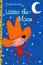 Lasso the Moon by Trish Holland
