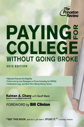 Paying for College Without Going Broke, 2013 Edition by Princeton Review;  Kalman Chany;  Bill Clinton