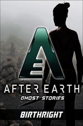 Birthright-After Earth: Ghost Stories (Short Story) by Peter David