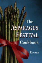 The Asparagus Festival Cookbook by Jan Moore