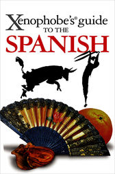 Xenophobe's Guide to the Spanish by Drew Launay