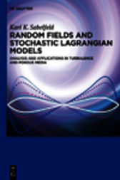 Random Fields and Stochastic Lagrangian Models by Karl K. Sabelfeld