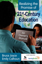 Realizing the Promise of 21st-Century Education by Bruce Joyce