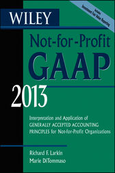 Wiley Not-for-Profit GAAP 2013 by Richard F. Larkin