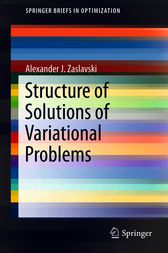 Structure of Solutions of Variational Problems by Alexander J. Zaslavski